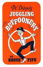 Dr. Dropo's Juggling Buffoonery - Bruce Fife