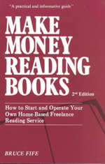 Make Money Reading Books : How to Start and Operate Your Own Home-Based Freelance Reading Service - Bruce Fife