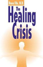 The Healing Crisis - Bruce Fife