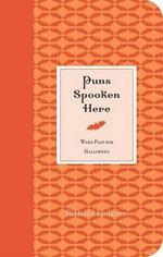 Puns Spooken Here : Featuring Mischievously Funny Ideas from Well-Seas... - Richard Lederer