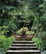 Private Gardens of Georgia - Polly Mcleod Mattox