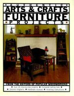 Arts and Crafts Furniture : Projects You Can Build for the Home - Blair Howard