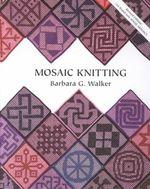 Mosaic Knitting - Barbara Walker