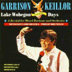 Lake Wobegon Loyalty : A Recital for Mixed Baritone and Orchestra - Garrison Keillor