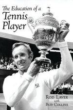 The Education of a Tennis Player - Rod Laver