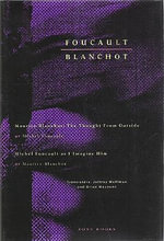 Foucault/ Blanchot: AND Michel Foucault As I Imagine Him : Maurice Blanchot: The Thought from Outside - Michel Foucault