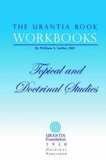 The Urantia Book Workbooks : Volume III - Topical and Doctrinal Study - Urantia Foundation