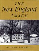 The New England Image - Samuel Chamberlain