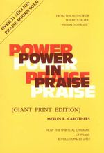 Power in Praise - Merlin R Carothers