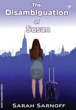The Disambiguation of Susan - Sarah Sarnoff