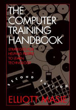 Computer Training Handbook : Educational Computing as a Social Practice - Masie Elliott