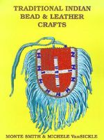 Traditional Indian Bead and Leather Crafts :  Bags, Pouches and Containers - Monte Smith