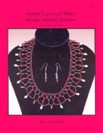Simple Lace and Other Beaded Jewelry Patterns :  (For Ages 7 to 70) - Mary Ellen Harte