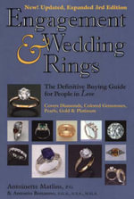 Engagement and Wedding Rings : The Definitive Buying Guide for People in Love - Antoinette Leonard Matlins
