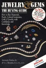Jewelry and Gems : The Buying Guide - Antoinette L. Matlins