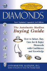 Diamonds : The Antoinette Matlins Buying Guide - Antoinette Leonard Matlins