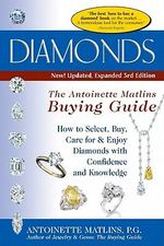 Diamonds : The Antoinette Matlins Buying Guide - Antoinette Matlins