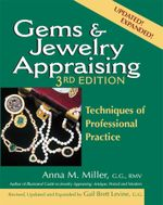 Gems & Jewelry Appraising : Techniques of Professional Practice - Anna M. Miller