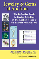 Jewelry & Gems at Auction : The Definitive Guide to Buying & Selling at the Auction House & on Internet Auction Sites - Pg Antoinette Matli Antoinette Matlins