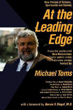 At the Leading Edge : New Visions of Science, Spirituality and Society - Michael Toms