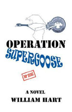 Operation Supergoose - William Hart
