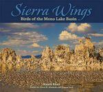 Sierra Wings : Birds of the Mono Lake Basin - Professor David W Winkler, PhD