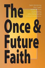 Once and Future Faith : A Family's Story of Displacement During and After ... - Robert W. Funk