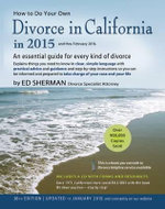 How to Do Your Own Divorce in California in 2015 : An Essential Guide for Every Kind of Divorce - Ed Sherman