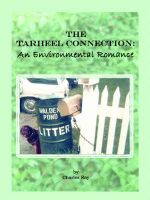 The Tarheel Connection : An Environmental Romance - Charles Ray