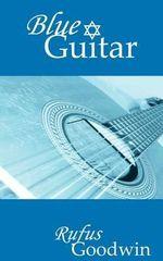 Blue Guitar - Rufus Goodwin