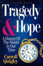Tragedy and Hope : A History of the World in Our Time - Carroll Quigley