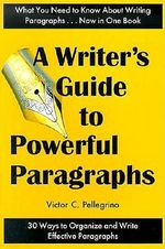 A Writer's Guide to Powerful Paragraphs - Victor C Pellegrino