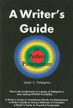 A Writer's Guide to Perfect Punctuation - Victor C Pellegrino