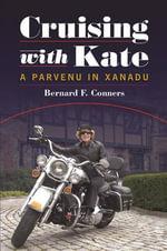Cruising with Kate : A Parvenu in Xanadu - Bernard F Conners