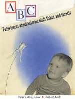 Peter's ABC Book : Peter Learns About Animals, Birds, Fishes and Insects - Robert Amft