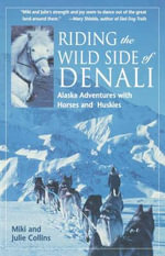 Riding the Wild Side of Denali - Miki Collins