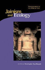 Jainism and Ecology : Nonviolence in This Web of Life - Christopher Chapple