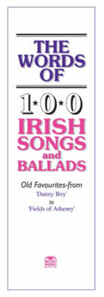 The Words of 100 Irish Songs and Ballads : Vocal Songbooks - Music Sales Corporation