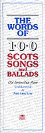 The Words of 100 Scottish Songs and Ballads - Music Sales Corporation