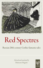 Red Spectres : Russian 20th-century Gothic-fantastic Tales - Valery Bryusov