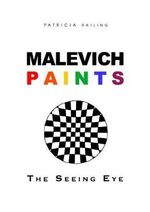 Malevich Paints - the Seeing Eye - Patricia Railing