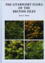 The Liverwort Flora of the British Isles - Jean Annette Paton