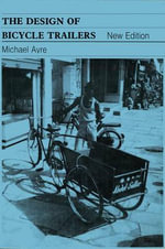 The Design of Bicycle Trailers : A Group Fleet History - Michael Ayre