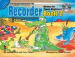 Progressive Recorder for Young Beginners : Book 2 / CD Pack - Andrew Scott