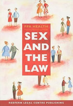 Sex and the Law : A Guide for Health and Community Workers in New South Wales - Christine Read