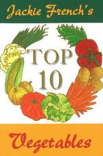 Jackie French's Top 10 Vegetables - Jackie French