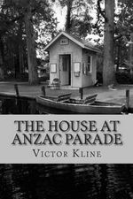 The House at Anzac Parade - Victor a Kline