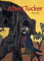 Albert Tucker - Gavin Fry