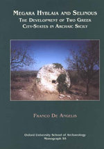 Megara Hyblaia and Selinous : Two Greek City-states in Archaic Sicily - Franco De Angelis