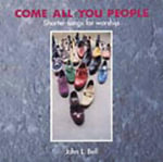 Come All You People : Shorter Songs for Worship - John L. Bell